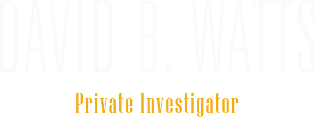 David B. Watts, Private Investigator